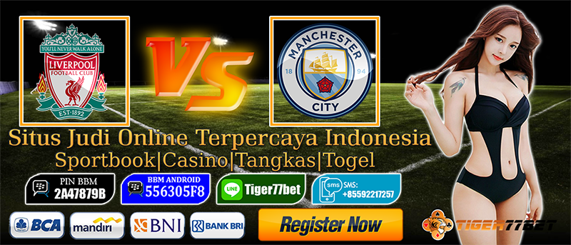 Bursa Pasaran Liverpool Vs Manchester City 01 Januari 2017